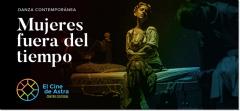 """Viernes 12 de octubre a las 21:00 hs hs en El Cine de Astra: """"Mujeres fuera de tiempo"""""""
