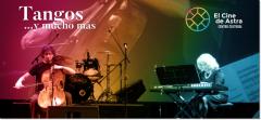 """Sábado 13 de octubre a las 21 hs en El Cine de Astra: Tango """"Duo Ana Matías y Leo Karasdourian"""""""